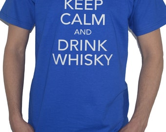 Keep Calm and Drink Whisky - Funny T-Shirt
