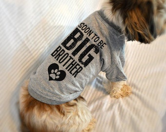 Soon to Be Big Brother Dog Shirt. Small Pet Clothes. Gift for Expecting Mother. Custom Dog T-Shirts.