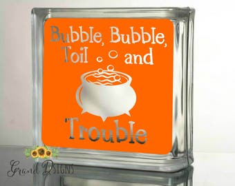 Bubble, bubble, toil & trouble decal - glass block - Halloween decor - ceramic tile - sticker - PS27