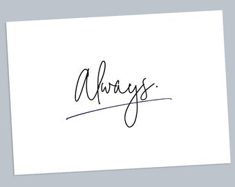 Always | Printable | Instant Download | Print | Artwork | A4