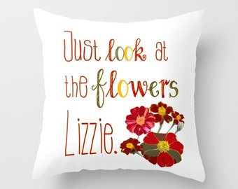 TWD Pillow, Walking Dead Pillow, Just Look at, the Flowers, Lizzie, Carol Peletier, WD Quote, TV Quotes, Popular Culture, Zombies, Caryl,