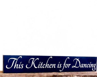 "This Kitchen Is For Dancing Sign, Wooden Kitchen Wall Decor, Dance Gift For Dancers, Long Kitchen Wall Plaque About Dancing, 5.5"" x 35"""