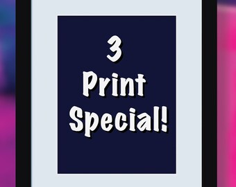 3 Print Special Deal ... Any 3 Archival Quality Art Prints... Your choice!