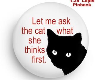 Talk To My Cat Funny Small Pinback, Stocking Stuffer