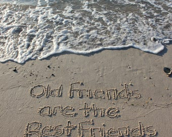 Old Friends are the Best Friends Beach Writing  Fine Art Photo
