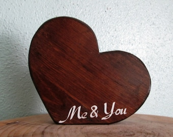 Me and You ~ Wedding Heart ~ Valentine Heart ~ Wood Hearts ~ Hearts ~ Shelf Sitter ~ Rustic Wedding ~ Me & You ~ Rustic Home Decor