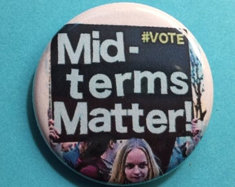 Midterm Elections Matter 1.25 inch pinback