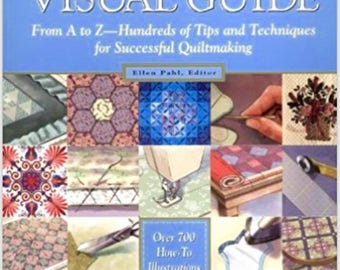 The Quilter's Ultimate Visual Guide:  by Ellen Pahl  (Editor)