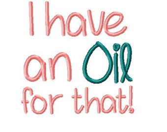 I Have an Oil for that  - Machine Embroidery Design - 4x4 Hoop