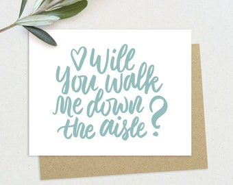 Will You Walk Me Down The Aisle? • Wedding Party Card • Father of the Bride • Blank Inside