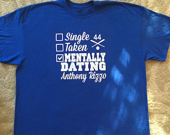 Mentally Dating Anthony Rizzo Chicago Cubs Tee T-Shirt