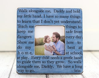 Dad GIFT Daddy Father Personalized Picture Frame Quote Walk Alongside Me Daddy from Son Daughter