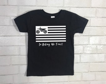 In Riding We Trust Dirtbike Shirt/Dirtbike Toddler Shirt/Motocross Kid Gear/Supercross Kid Shirt/DirtBike Kid/Enduro Bike Kid Shirt