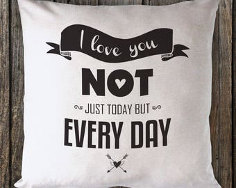 I love you not just today