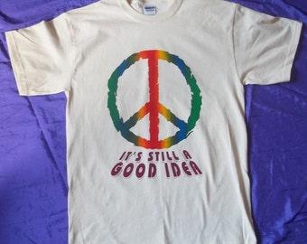 Peace It's Still a Good Idea Hippie Natural T-Shirt Closeout