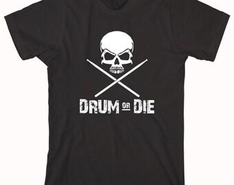Drum Or Die shirt, drummer, musician, gift for drummer - ID: 102