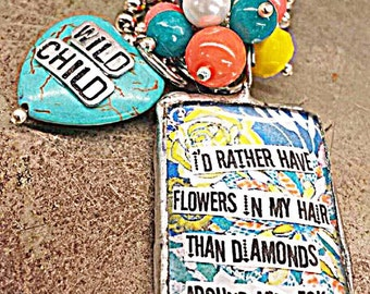 I'd RaTheR hAvE FlOwErS in my HaIR, ThAn DiAmOnDs aRoUnD my NeCkLace!