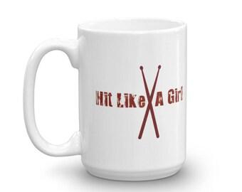 Hit Like A Girl drumsticks female drummer coffee mug