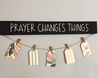 Prayer Changes Things sign