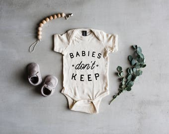 Babies Don't Keep Baby Bodysuit • Modern Typographic Baby Outfit • Unique Black Ink on White, Gray or Cream Baby Bodysuit • FREE SHIPPING