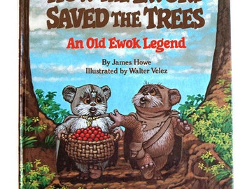 Star Wars How the Ewoks Saved the Trees Hardcover Book - Vintage Retro Return to the Jedi By James Howe