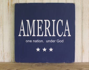 America Sign One Nation Under God Handcrafted 4th of July Patriotic Country Workshop Rustic Sign
