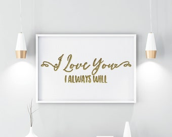 I Love you QUOTE, PRINTABLE, instant, download digital, love, home decor, glitter, quotes print, quote, wall art, modern, gift for her