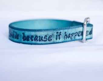 Don't Cry Because It's Over - Adjustable Leather Bracelet