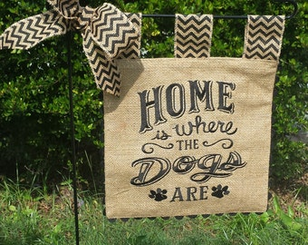 Embroidered Burlap Garden Flag - Home is Where the Dogs Are - Matching Chevron Tabs and Bow