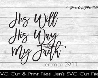 His Will His Way My Faith SVG Cut File, SVG files for Die Cutting Machines- Vinyl htv Clip art - Commercial use