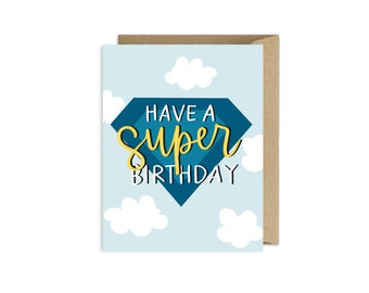 Have a Super Birthday - Superman Card - Birthday Card for Him