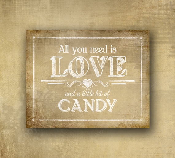All You Need is Love and a little bit of Candy Wedding Candy Bar Printed Sign - PRINTED vintage style signage for a special event candy bar