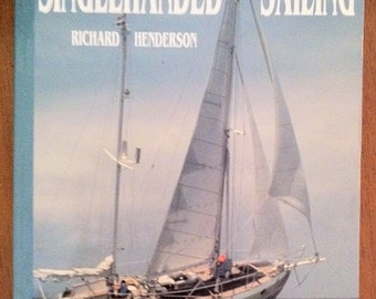 Vintage Nautical Book Singlehanded Sailing Book about Sailing Richard Henderson