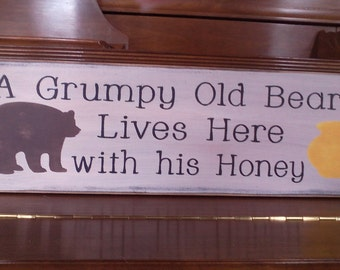 A Grumpy Old Bear Lives Here with his Honey