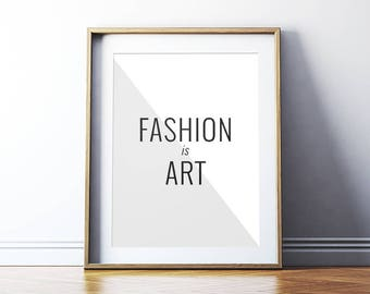 "Fashion Quote Printable Art Poster ""Fashion is Art"", Black and White Fashion Art Print, Typography Wall Art, Instant Download DIY PRINT"