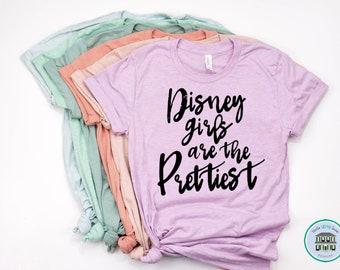 Disney Girls are the Prettiest | Disney Shirts | Disney Shirts for Women | Disney World Shirt | Disney Shirt | Magic Kingdom Shirt | Disney