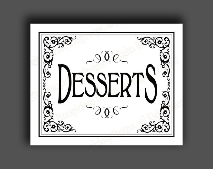 DESSERTS - Printable Wedding Dessert bar sign - 5x7, 8x10 or 11 x 14 - instant download digital file - DIY - Black Tie Collection