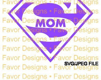 Super Mom SVG, JPEG, Cut File, Silhouette, Circuit,Digital Download, Super Mom Svg, Mom Svg, Mothers Day Svg, Svg, Tshirt Transfer, Clip Art