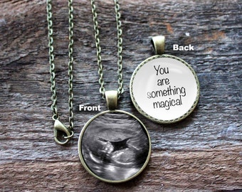 Personalized, Pendant, Double Sided, Sonogram, Baby Ultrasound, Necklace, You are Something Magical , Birth