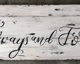 Love always and forever, romantic rustic wedding sign