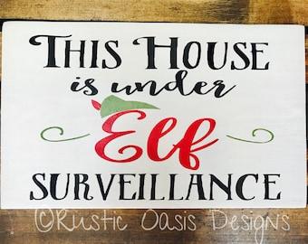 This House is Under Elf Surveillance Sign | Christmas Sign | Christmas Decor | Merry Christmas