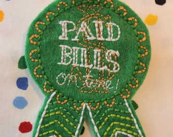 """Hand-embroidered Felt Adult Award Badge Pin """"Paid Bills On Time"""""""