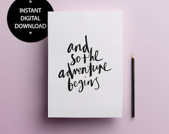 And So The Adventure Begins print | Digital Download
