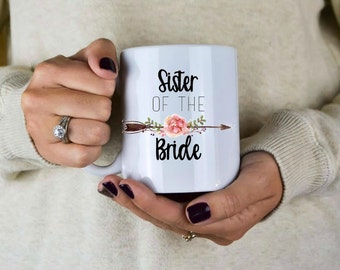 Sister Of The Bride Mug - Sister Of The Bride Gift - Wedding Gift - Gift For Sister - Sister - Sister Of The Bride- Wedding Party Gifts -