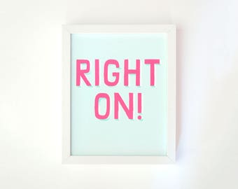 Right On! - Positive Affirmation Art Print - Mint Green with Neon Raspberry Pink