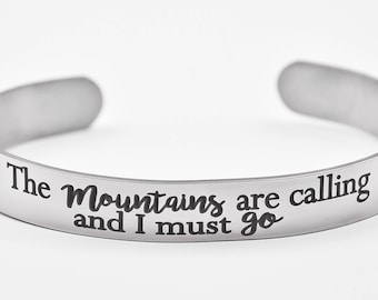 The mountains are calling and I must Go bracelet, jewelry, Adventure, Journey bracelet, cuff bracelet