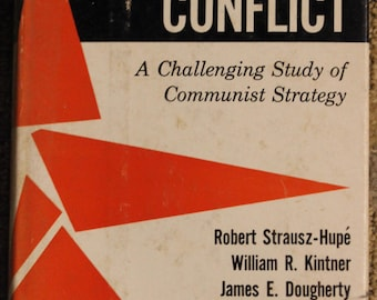 Protracted Conflict: A Challenging Study of Communist Strategy (Robert Strausz-Hupé, William R. Kintner, James E. Dougherty, Alvin Cottrell)