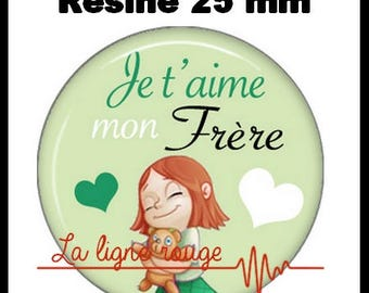 Round cabochon resin 25 mm - stick I love my brother (2482)