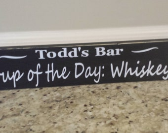 Funny Man Cave Sign/Personalized Bar Sign/Personalized Man Cave Sign/Alcohol Sign/Man Cave Humor Sign/Bar Humor/Soup of the Day WHiskey
