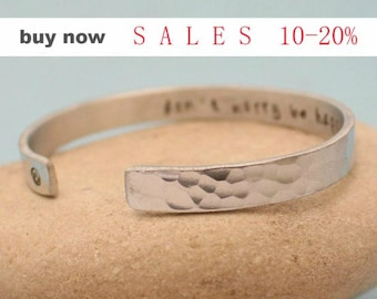 SALES - Don't Worry Be Happy - Personalized Bangle Bracelet - Hand Stamped Cuff Bracelet - Inspire motivation Quote -  Hammered